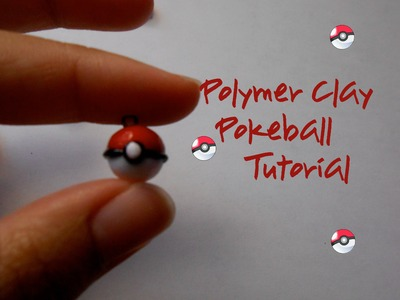~Polymer Clay! Pokeball Charm Tutorial~