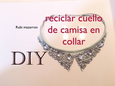Diy. Reciclar cuello de camisa en collar. Recycling necklace.