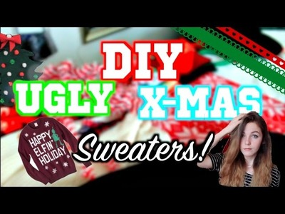 DIY: Ugly Christmas Sweaters!❄