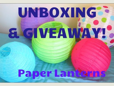 ★ GIVEAWAY & UNBOXING ★ How To Assemble Paper Lanterns for Dorm. Room Decoration
