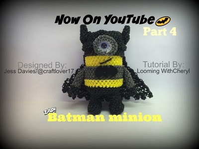 Rainbow Loom - Batman Minion - Part 4 of 4 - Loomigurumi - Looming WithCheryl