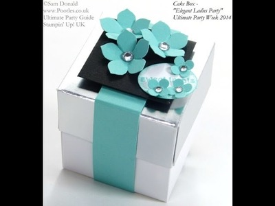 ULTIMATE PARTY WEEK Cake Gift Box Tutorial by Stampin' Up! UK Independent Demonstrator Pootles