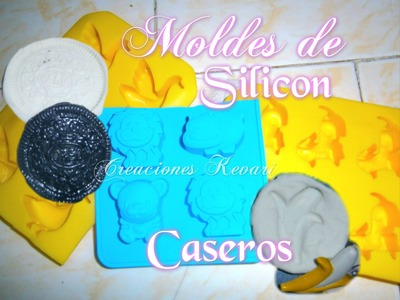 DIY Moldes Flexibles Caseros de Silicon faciles◕‿‿◕。・:*:・゚☆.How To Make A Flexible Mold