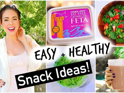 Easy + Healthy Snack Ideas!