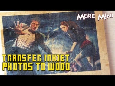 How to transfer an inkjet photo to wood | Mere Mini