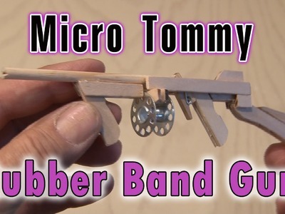 Micro Tommy Rubber Band Gun!