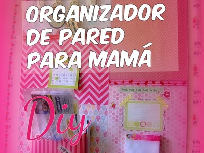 Organizador de pared para Mamá.DIY.How To