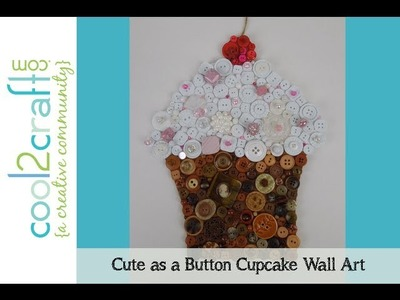 Aleene's Cute as a Button Cupcake Wall Art by Heidi Borchers