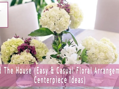 Around The House (Easy & Casual Floral Arrangements & Centerpiece Ideas) | Rachel Talbott