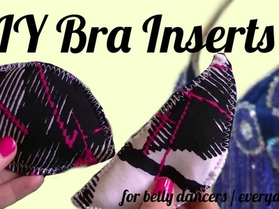 DIY Bra Inserts. Bra Pads for Belly Dancers and everyday use