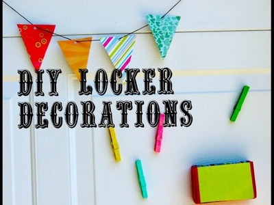 ♡ DIY Locker Decorations ♡