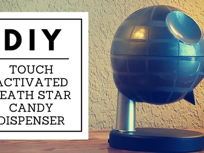 DIY Touch Activated Death Star Candy Dispenser - Nerd Builds