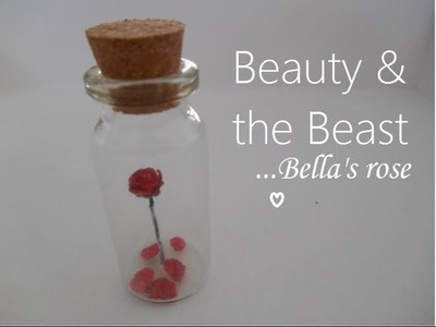 DIYValentines:Bottle charm: Beauty & the Beast- Bella's rose