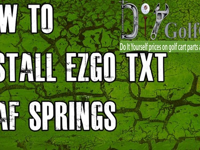 EZGO TXT Heavy Duty Springs | How To Install Video | Installing Golf Cart Rear Leaf Springs