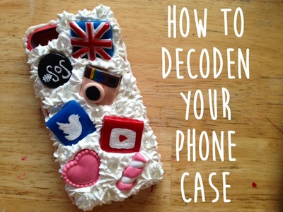 How to Decoden Your Phone Case