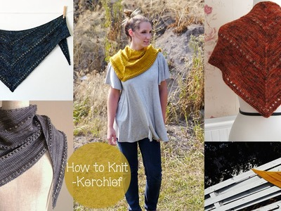 HOW TO KNIT A KERCHIEF.SHAWL