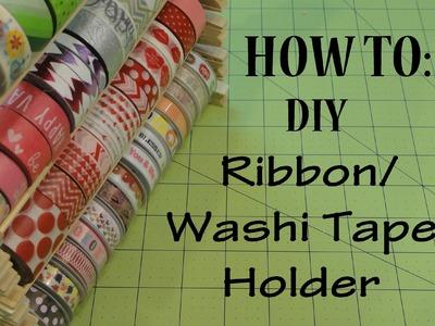 HOW TO: Washi Tape Holder. Ribbon Holder