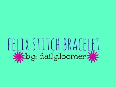 NEW felix stitch bracelet || original design