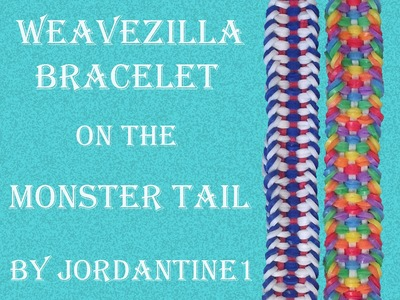 New Weavezilla Bracelet - Monster Tail - Rainbow Loom