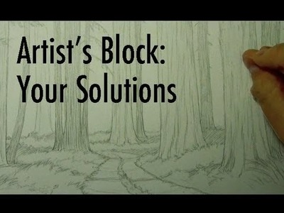 Artist's Block: Your Solutions! [Topic Vid #3]