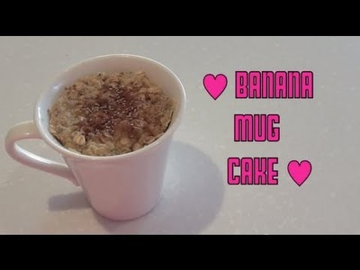 Banana Mug Cake - Clean Eating Microwave Recipe ♥