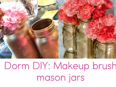 ♥Dorm Decor DIY #1: Mason Jar Makeup Brush Holder! (Pinterest Inspired)