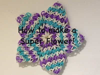How to make a Super Flower