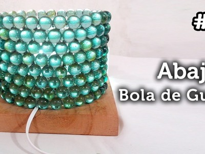 Luminaria com Bola de Gude - Table Lamp Of Marbles - Lámpara de Mesa con Canicas - DIY #9