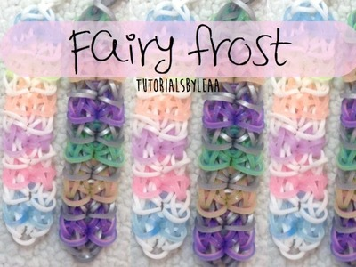 Rainbow loom FAIRY FROST bracelet Tutorial