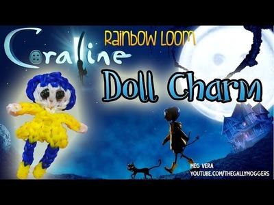 Rainbow Loom Tutorial - Coraline Doll Action Figure Charm - How To
