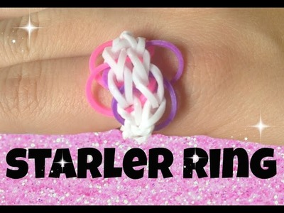 STARLER RING Rainbow Loom Tutorial