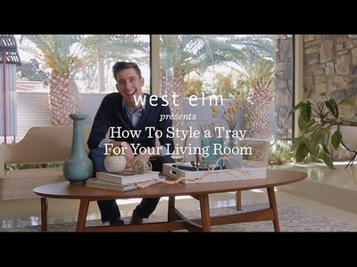 Style A Tray For Your Coffee Table | Will Taylor + west elm