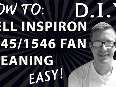 Dell Inspiron 1545 or 1546  Fan Cleaning - The Right Way.