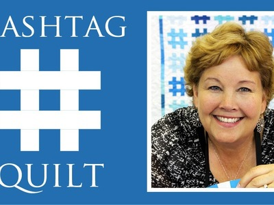 The Hashtag Quilt: Easy Quilting Tutorial with Jenny Doan of Missouri Star Quilt Co