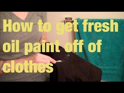 How to clean (fresh) oil paint off of clothing