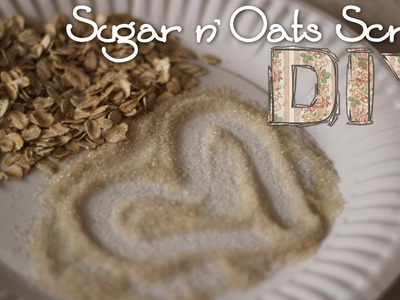 DIY Face and Body Sugar n' Oats Scrub