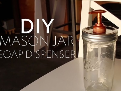 DIY Mason Jar to Soap Dispenser | Home Lifestyle Blog | Broke But Bougie