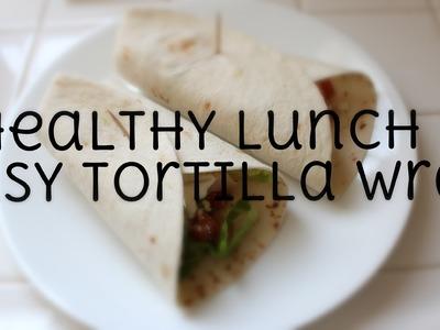 Healthy Lunch | Easy Tortilla Wrap