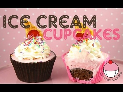 ICE CREAM CUPCAKES! Perfect for Summer - by Cupcake Addiction