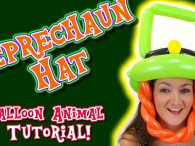 Make your own Leprechaun Hat! - Balloon Animal Tutorials with Holly