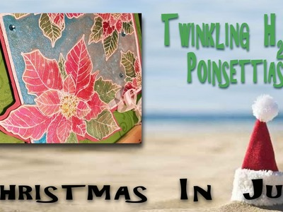 Christmas in July:  Watercolor Poinsetties w. Twinkling H20