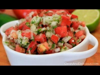Clean & Delicious Pico De Gallo Salsa - Healthy Recipes