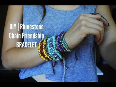 DIY| Rhinestone Chain Friendship Bracelet