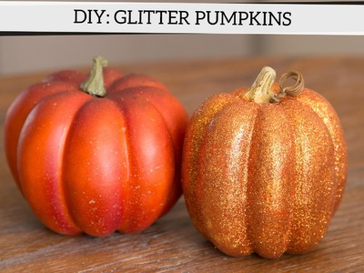 Holiday Decor DIY: How to Glitter Pumpkins