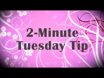 Simply Simple 2-MINUTE TUESDAY TIP - Spooled Ribbon Fix by Connie Stewart