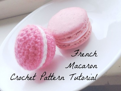 French Macaron Crochet Tutorial