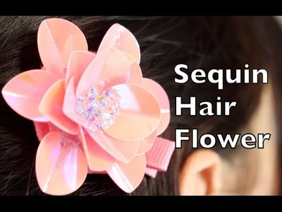 How To Make Hair Flowers | Sequin Hair Flower