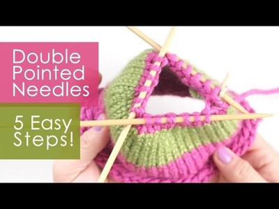 Love Your DPNs: Switch to Double Pointed Knitting Needles