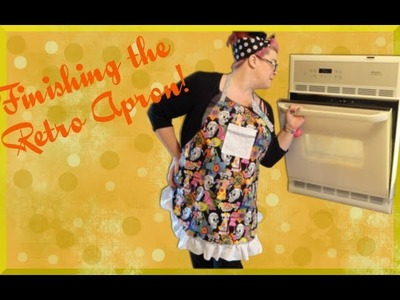 Making Retro Aprons (The Finished Apron) Part 6 - So Sew Vintage