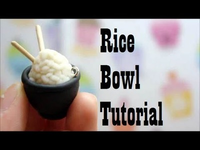 Rice Bowl Tutorial